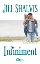 Infiniment - Lucky Harbor, T5 ebook by Jill Shalvis, Camille Perdican