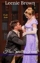 His Sensible Heart - A Touches of Austen Novel ebook by Leenie Brown