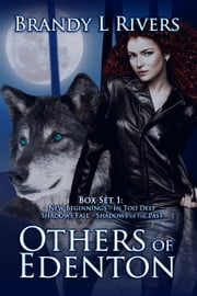 Others of Edenton - Box Set - - New Beginnings, In Too Deep, Shadows Fall, and Shadows of the Past ebook by Brandy L Rivers