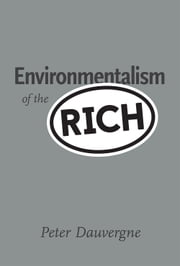 Environmentalism of the Rich ebook by Peter Dauvergne