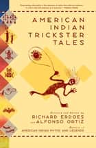 American Indian Trickster Tales ebook by Richard Erdoes, Richard Erdoes, Alfonso Ortiz