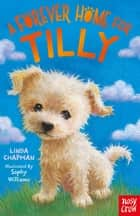 A Forever Home for Tilly ebook by Linda Chapman, Sophy Williams