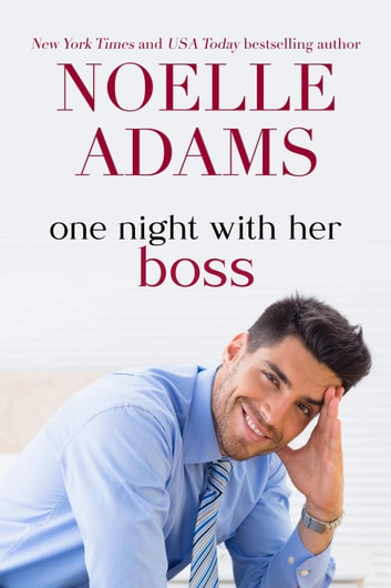 One Night with her Boss - One Night ebook by Noelle Adams