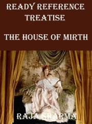 Ready Reference Treatise: The House of Mirth