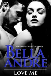 Love Me ebook by Bella Andre
