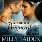 Bearfoot and Pregnant audiobook by Milly Taiden