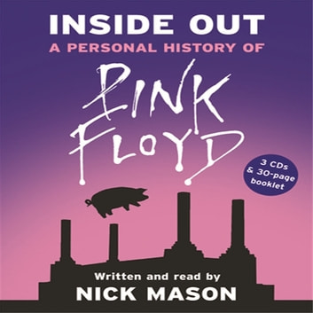 Inside Out - A Personal History of Pink Floyd audiobook by Nick Mason
