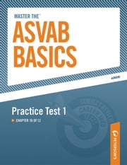 Master the ASVAB Basics--Practice Test 1 - Chapter 10 of 12 ebook by Peterson's
