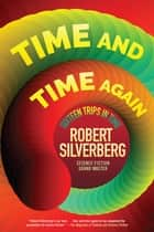 Time and Time Again - Sixteen Trips in Time ebook by