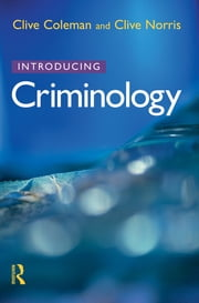 Introducing Criminology ebook by Clive Coleman,Clive Norris