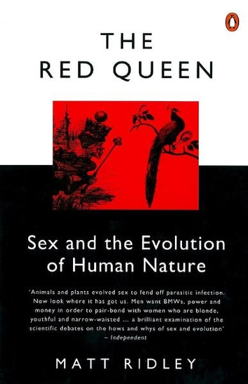 The Red Queen - Sex and the Evolution of Human Nature ebook by Matt Ridley