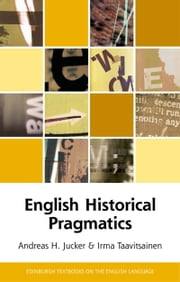 English Historical Pragmatics ebook by Andreas Jucker,Irma Taavitsainen