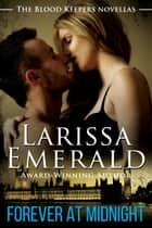 Forever At Midnight ebook by Larissa Emerald