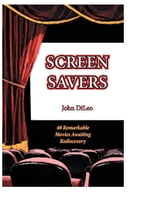 Screen Savers: 40 Remarkable Movies Awaiting Rediscovery ebook by John DiLeo