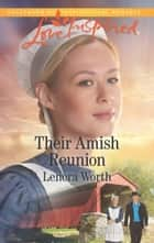 Their Amish Reunion (Mills & Boon Love Inspired) (Amish Seasons, Book 1) ebook by Lenora Worth