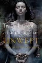 Unwept - Book One of The Nightbirds ebook by Tracy Hickman, Laura Hickman