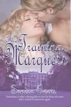The Training of a Marquess ebook by Sandra  Owens