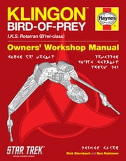 Star Trek: Klingon Bird-of-Prey Haynes Manual ebook by Ben Robinson,Rick Sternbach