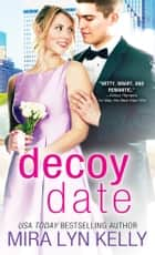 Decoy Date ekitaplar by Mira Lyn Kelly