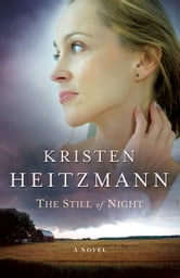 Still of Night, The (A Rush of Wings Book #2) ebook by Kristen Heitzmann