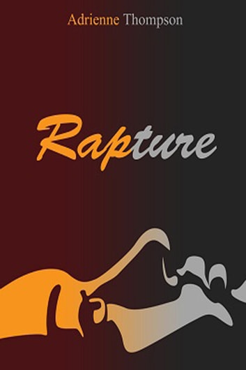 Rapture (A Been So Long Prequel) ebook by Adrienne Thompson