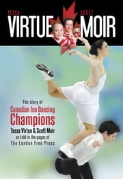 Tessa Virtue & Scott Moir ebook by Kobo.Web.Store.Products.Fields.ContributorFieldViewModel