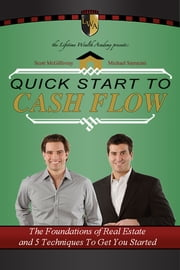 Quick Start To Cash Flow ebook by Scott McGillivray,Michael Sarracini