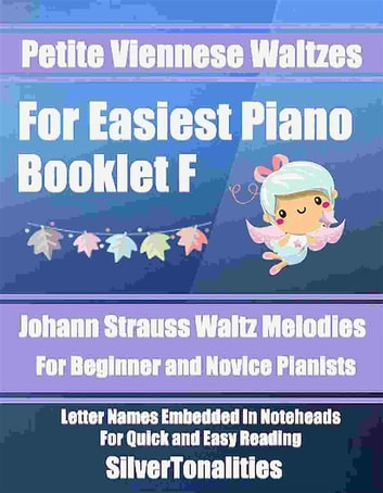 Petite Viennese Waltzes for Easiest Piano Booklet F ebook by SilverTonalities