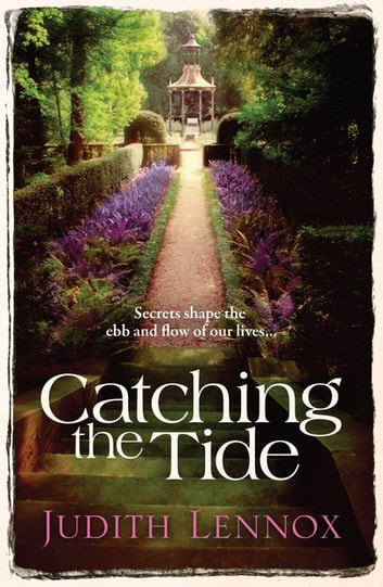 Catching the Tide - A stunning epic novel of secrets, betrayal and passion ebook by Judith Lennox