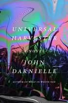 Universal Harvester ebook by A Novel