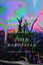Universal Harvester - A Novel ebook by John Darnielle