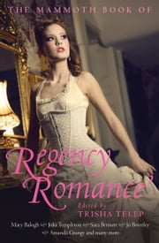 The Mammoth Book of Regency Romance ebook by Trisha Telep