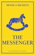 The Messenger ebook by Monica Dickens