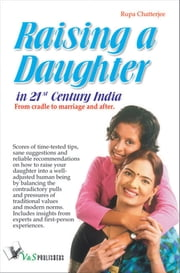 Raising A Daughter: From cradle to marriage and after ebook by Rupa Chatterjee