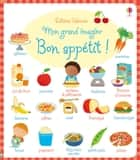 Mon grand imagier - Bon appétit ! ebook by
