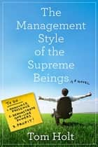 The Management Style of the Supreme Beings ebook by Tom Holt