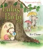 Lulu's Party ebook by Kit Chase, Kit Chase