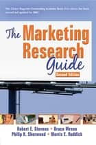The Marketing Research Guide, Second Edition ebook by Robert E Stevens, David L Loudon, Morris E Ruddick,...