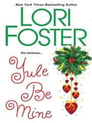 Yule Be Mine ebook by Foster, Lori