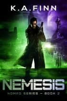Nemesis - Nomad Series, #2 ebook by K.A. Finn