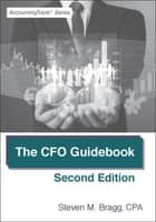 The CFO Guidebook: Second Edition ebook by Steven Bragg