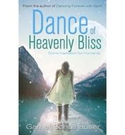 Dance of Heavenly Bliss ebook by Garnet Schulhauser
