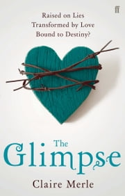 The Glimpse ebook by Claire Merle