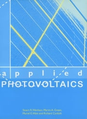Applied Photovoltaics ebook by Richard Corkish,Martin A Green,Muriel E Watt,Stuart R Wenham