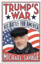 Trump's War - His Battle for America ebook door Michael Savage