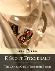 The Curious Case of Benjamin Button: And Other Tales of the Jazz Age (Beloved Books Edition) ebook by F. Scott Fitzgerald