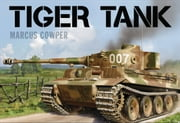 Tiger Tank ebook by Marcus Cowper