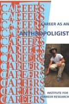 Career as an Anthropoligist ebook by Institute For Career Research