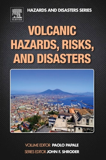 Volcanic Hazards, Risks and Disasters ebook by John F. Shroder
