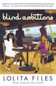 Blind Ambitions - A Novel ebook by Lolita Files